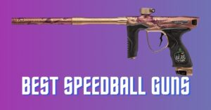 Best Speedball Guns – Upgrade Your Competitive Armory 2021