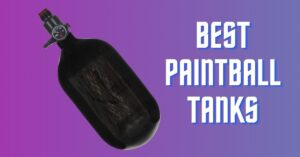 Best Paintball Tanks – Powerful Carbon Fiber Air Canister