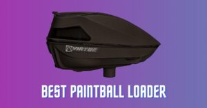 Best Paintball Loader – Cheap & Automatic Electronic Hoppers